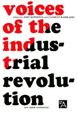 Voices of the Industrial Revolution by John Bowditch