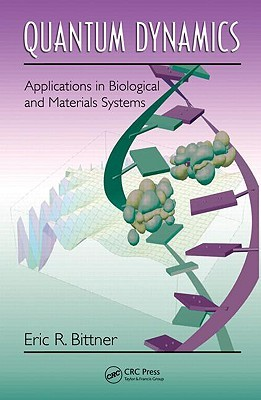 Quantum Dynamics: Applications in Biological and Materials Systems