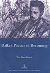 Rilke's Poetics of Becoming (Legenda Main Series) (Legenda Main Series)