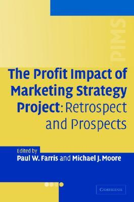 The Profit Impact of Marketing Strategy Project: Retrospect and Prospects