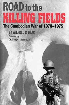 Road to the Killing Fields: The Cambodian War of 1970-1975 (Texas A & M University Military History Series  #53)