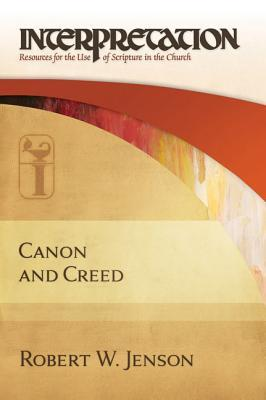 Canon and Creed by Robert W. Jenson