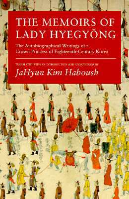 The Memoirs of Lady Hyegyŏng by Lady Hyegyeong