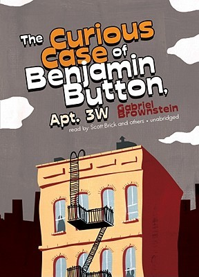 The Curious Case of Benjamin Button, Apt 3W by Gabriel Brownstein