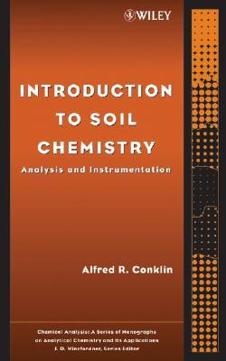 Introduction to Soil Chemistry: Analysis and Instrumentation