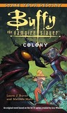 Colony (Buffy the Vampire Slayer: Season 2, #3)