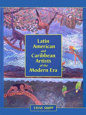 Latin American and Caribbean Artists of the Modern Era: A Biographical Dictionary of More Than 12,700 Persons