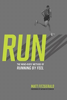 RUN: The Mind-Body Method of Running by Feel