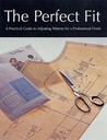 The Perfect Fit: A Practical Guide To Adjusting Sewing Patterms For A Professional Finish