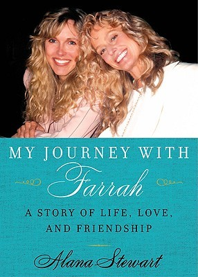 My Journey with Farrah by Alana Stewart