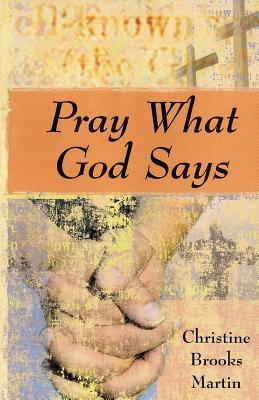 Pray What God Says by Christine Brooks-Martin