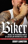Biker Inside the Notorious World of an Outlaw Motorcycle Gang by Langton, Jerry ( Author ) ON Jan-05-2010, Hardback