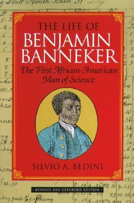 The Life of Benjamin Banneker: The First African-American Man of Science