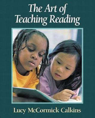 The Art of Teaching Reading by Lucy McCormick Calkins