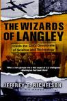 The Wizards Of Langley: Inside The Cia's Directorate Of Science And Technology