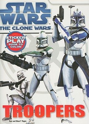 Star Wars Troopers Sticker Play Book to Color (Star Wars: the Clone Wars)
