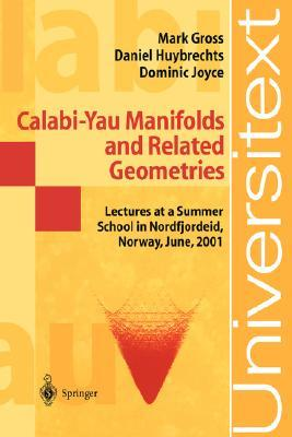 Calabi-Yau Manifolds and Related Geometries: Lectures at a Summer School in Nordfjordeid, Norway, June, 2001