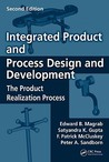 Integrated Product and Process Design and Development: The Product Realization Process