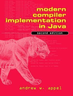 Modern Compiler Implementation in Java by Andrew W. Appel