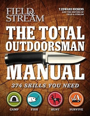 The Total Outdoorsman Manual by T. Edward Nickens