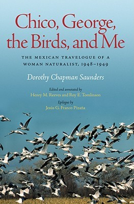 Chico, George, the Birds, and Me by Dorothy Chapman Saunders