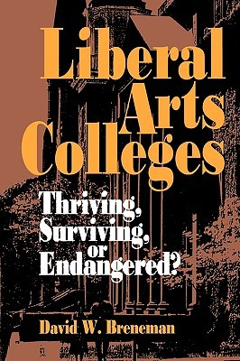 Liberal Arts Colleges: Thriving, Surviving, or Endangered?