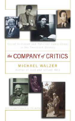 The Company Of Critics by Michael Walzer