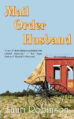 Mail Order Husband by Lauri Robinson