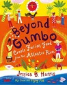 Beyond Gumbo: Creole Fusion Food from the Atlantic Rim