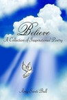 Believe: A Collection of Inspirational Poetry