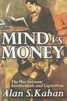 Mind vs. Money: The War Between Intellectuals and Capitalism