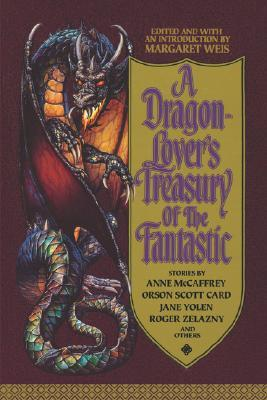 A Dragon-Lover's Treasury of the Fantastic (Pern (Chronological Order))