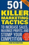 501 Killer Marketing Tactics to Increase Sales, Maximize Profits, and Stomp Your Competition