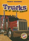 Trucks (Blastoff Readers: Mighty Machines)