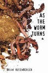 As the Worm Turns