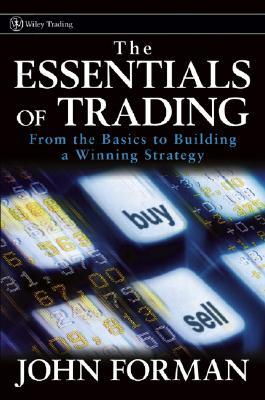 The Essentials of Trading: From the Basics to Building a Winning Strategy