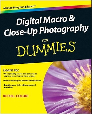 Digital Macro & Close-Up Photography for Dummies by Thomas Clark