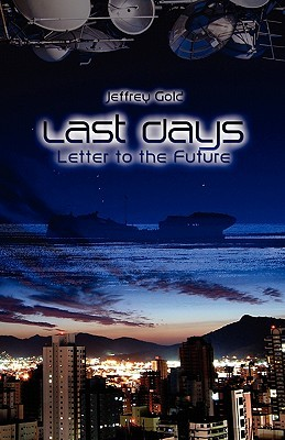 Last Days: Letter to the Future: A Novella