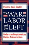 The War On Labor And The Left: Understanding America's Unique Conservatism