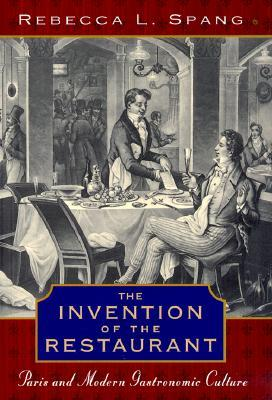 The Invention of the Restaurant by Rebecca L. Spang