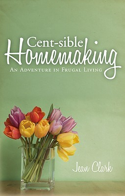 Cent-Sible Homemaking by Jean Clark