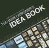 The Web Designer's Idea Book: The Ultimate Guide To Themes, Trends & Styles In Website Design by Patrick McNeil