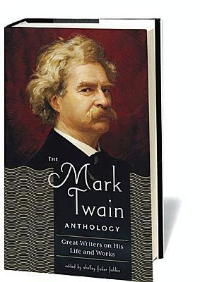 The Mark Twain Anthology by Shelley Fisher Fishkin
