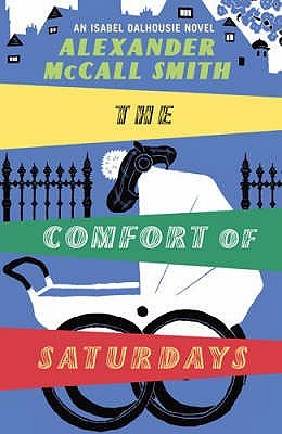 The Comfort of Saturdays by Alexander McCall Smith