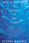 Sea Change by Sylvia A. Earle
