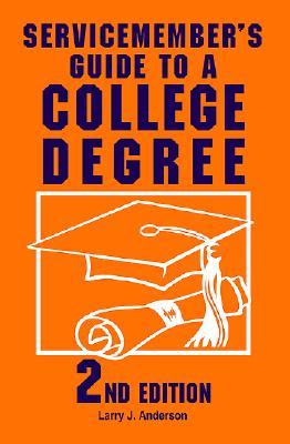 Servicemember's Guide to a College Degree: 2nd Edition