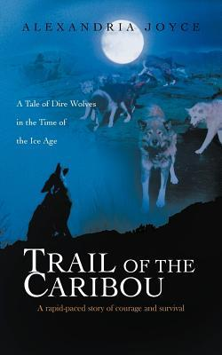 Trail of the Caribou by Alexandria Joyce