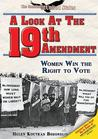 A Look at the Nineteenth Amendment: Women Win the Right to Vote