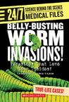 Belly-Busting Worm Invasions!: Parasites That Love Your Insides!