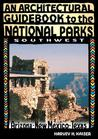 Arch Guidebook to National Parks, SW: Southwest